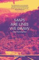 Maps Are Lines We Draw: A Road Trip...
