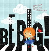 Be Big!: Beatrice's First Day of ...