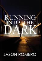 Running Into the Dark: A Blind Man's...