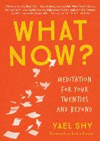 What Now?: Meditation for Your...