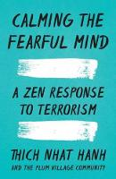Calming the Fearful Mind: A Zen...