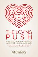 The Loving Push: How Parents and...