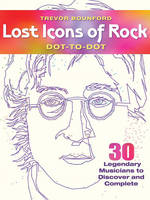 Lost Icons of Rock Dot-to-Dot: 30...