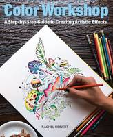 Color Workshop: A Step-by-Step Guide...