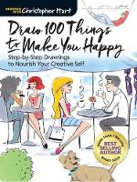 Draw 100 Things to Make You Happy:...