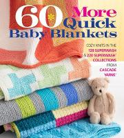 60 More Quick Baby Blankets: Cozy...
