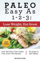 Paleo Easy as 1-2-3: Lose Weight, Eat...
