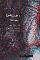 Perfection`s Therapy  - An Essay on...