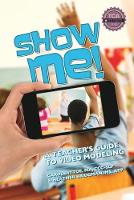 Show Me!: A Teacher's Guide to Video...