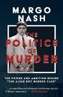 The Politics of Murder: The Power and...