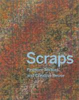 Scraps: Fashion, Textiles, and...