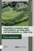 Property, Power, and Authority in Rus...