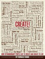 Create!: How Extraordinary People ...