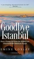 Goodbye Istanbul: How a Young Girl...