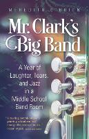 Mr. Clark's Big Band: A Year of...