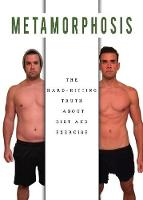 Metamorphosis: The Hard Hitting Truth...