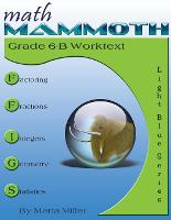 Math Mammoth Grade 6-B Worktext