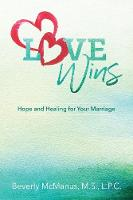 Love Wins: Hope and Healing for Your...