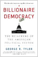 Billionaire Democracy: The Hijacking...