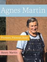 Agnes Martin: Pioneer, Painter, Icon