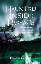 Haunted Inside Passage: Ghosts,...