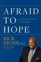 Afraid to Hope: Discovering the...