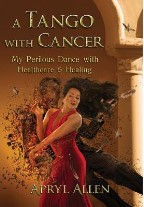 A Tango with Cancer: My Perilous ...