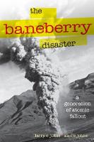 The Baneberry Disaster: A Generation...