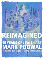 Reimagined: The Jewish Art of Mark...