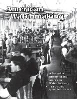 American Watchmaking: A Technical...