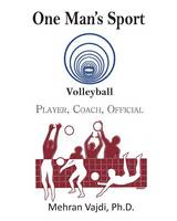 One Man's Sport: Volleyball: Player,...