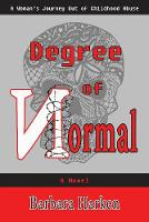 Degree of Normal: A Woman's Journey...