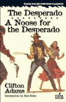 The Desperado / A Noose for the...