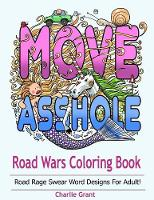 Road Wars Coloring Book: A Swear Word...