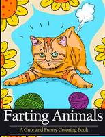 Farting Animals Coloring Book: A Cute...