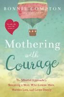 Mothering with Courage: The Mindful...