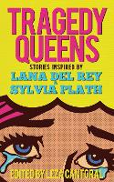Tragedy Queens: Stories Inspired by...