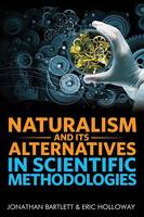 Naturalism and Its Alternatives in...