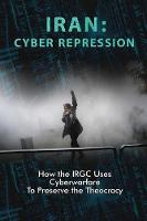 Iran: Cyber Repression: How the Irgc...