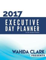 2017 Executive Day Planner: Wahida...
