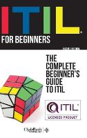 Itil for Beginners: The Complete...