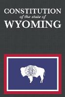 The Constitution of the State of Wyoming