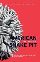 American Snake Pit: Hope, Grit, and...
