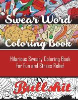 Swear Word Coloring Book: Hilarious...