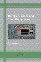 Metallic Glasses and Their Composites