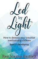Led by Light: How to Develop Your...