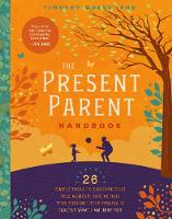 The Present Parent Toolkit: 26 Simple...