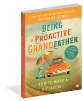Being a Proactive Grandfather: How to...