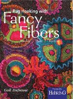 Rug Hooking with Fancy Fibers:...