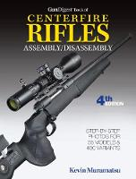 Gun Digest Book of Centerfire Rifles...